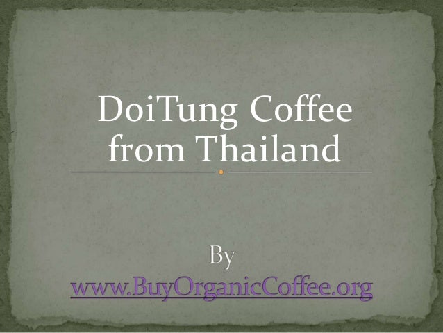 Doitung Coffee from Thailand