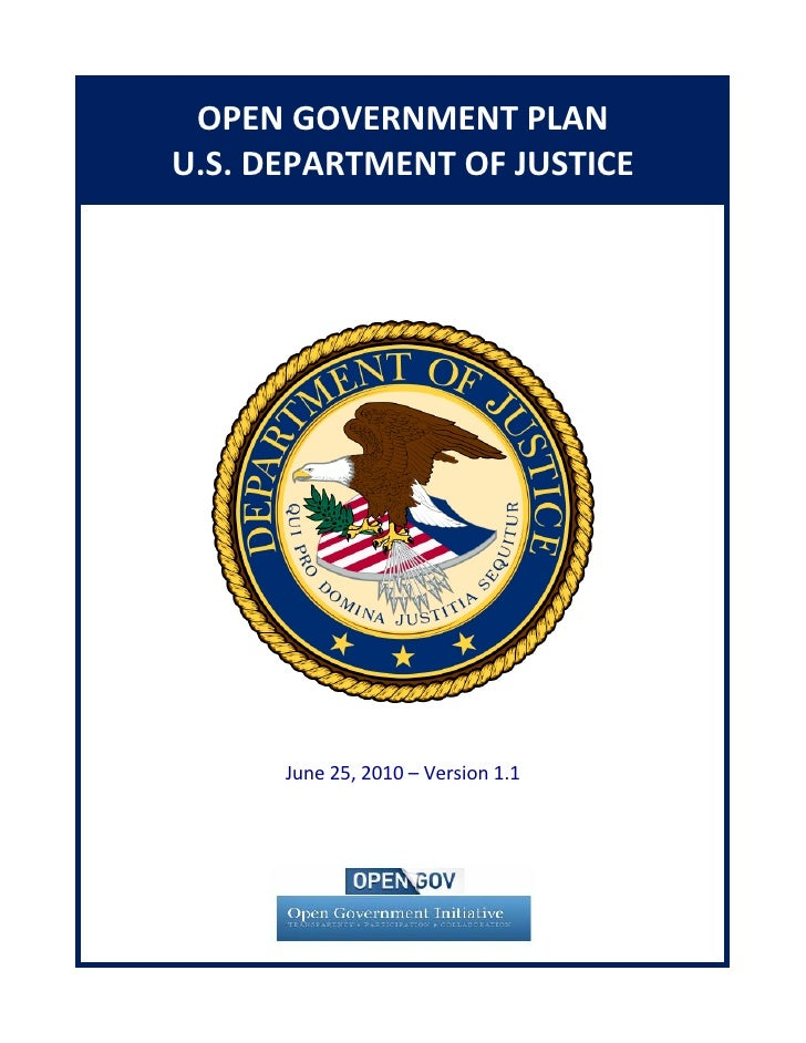 OPEN GOVERNMENT PLAN      U.S. DEPARTMENT OF JUSTICE                      June 25, 2010 – Version 1.1