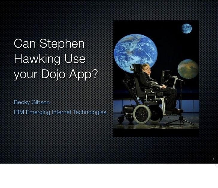 Can Steven Hawking Use your Dojo App?