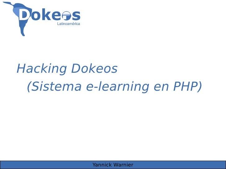 Hacking Dokeos  (Sistema e-learning en PHP)                Yannick Warnier