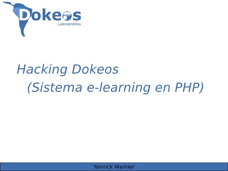 Hacking Dokeos  (Sistema e-learning en PHP)                Yannick Warnier