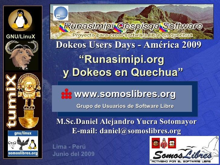 "GNU/LinuX              Dokeos Users Days - América 2009                   ""Runasimipi.org                y Dokeos en Quech..."