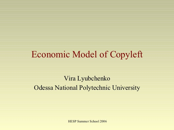 Economic Model of Copyleft Vira Lyubchenko Odessa National Polytechnic University