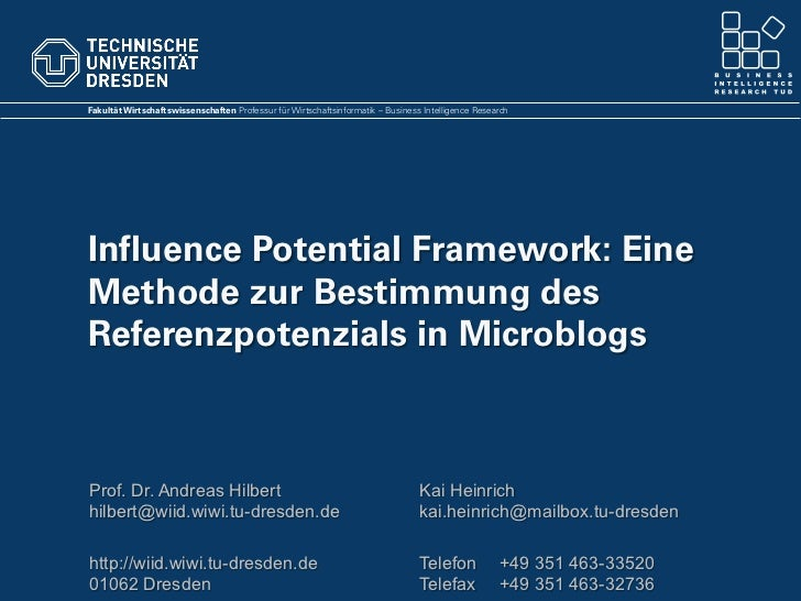 Fakultät Wirtschaftswissenschaften Professur für Wirtschaftsinformatik – Business Intelligence ResearchInfluence Potential...