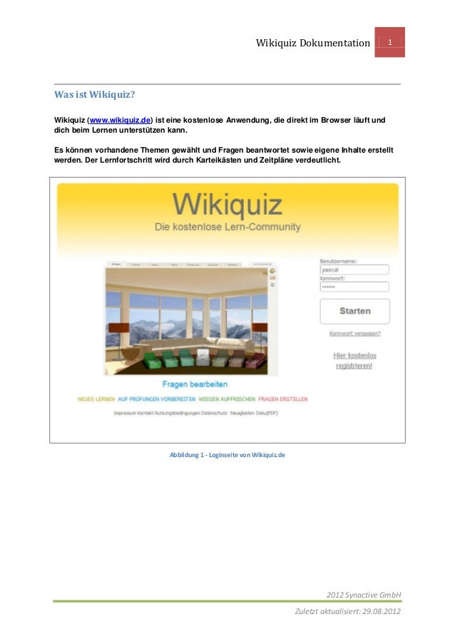 Wikiquiz Dokumentation 1 2012 Synactive GmbH Zuletzt aktualisiert: 29.08.2012 Was ist Wikiquiz? Wikiquiz (www.wikiquiz.de)...
