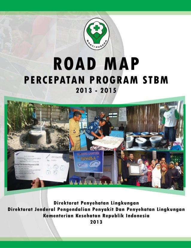 KATA PENGANTAR Strategi Nasional Sanitasi Total Berbasis Masyarakat (STBM) adalah aksi terpadu untuk menurunkan angka keja...