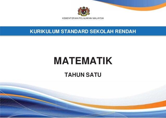 KEMENTERIAN PELAJARAN MALAYSIA  KURIKULUM STANDARD SEKOLAH RENDAH  MATEMATIK TAHUN SATU
