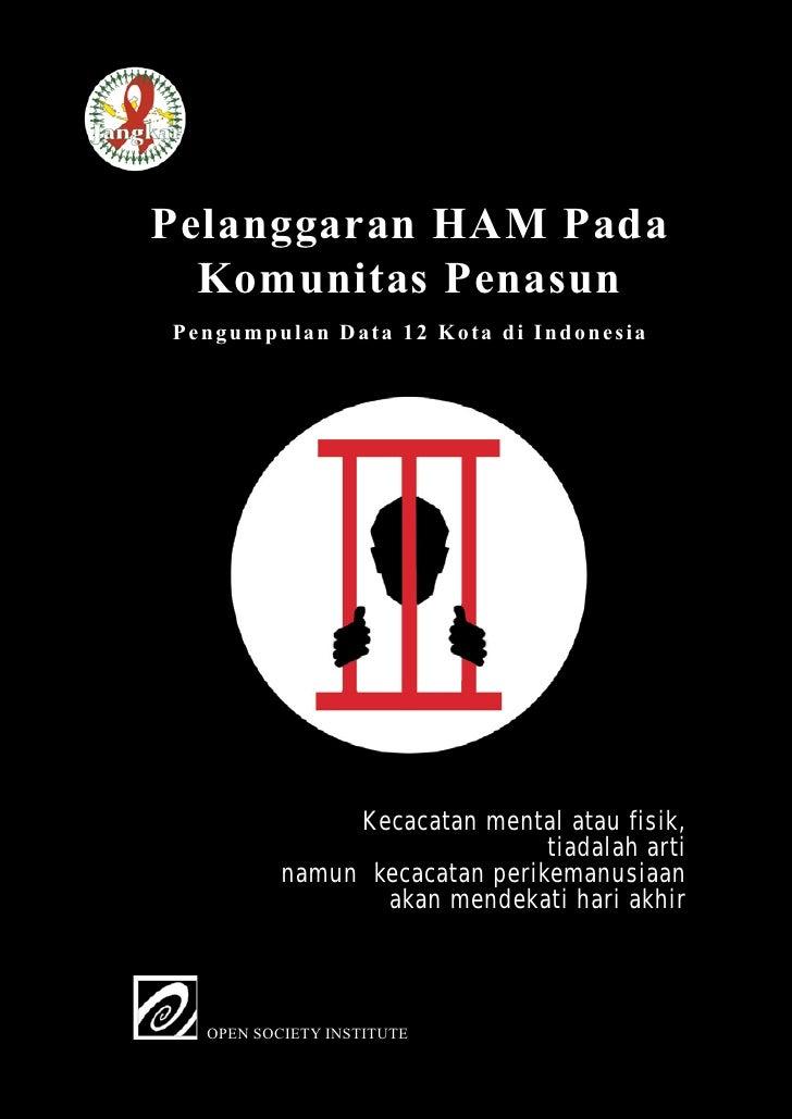 P e l a n g g a r a n H A M P ada Komunitas Penasun                            Pengumpulan Data 12 Kota di Indonesia     P...