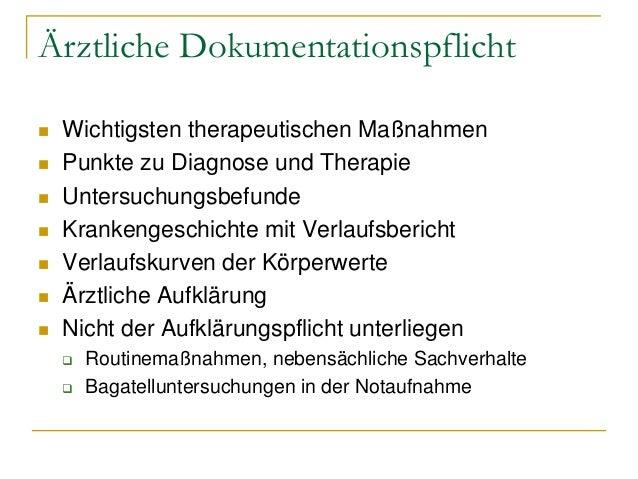 Ärztliche Dokumentationspflicht         Wichtigsten therapeutischen Maßnahmen Punkte zu Diagnose und Therapie Unter...
