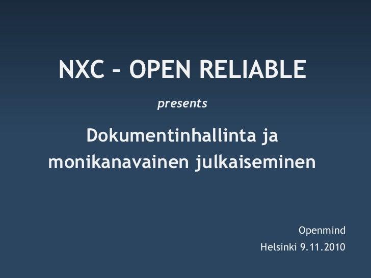NXC – OPEN RELIABLE            presents     Dokumentinhallinta ja monikanavainen julkaiseminen                            ...