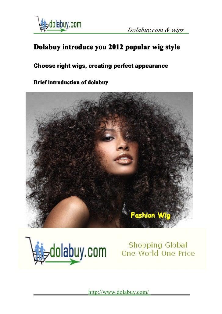 Dolabuy.com & wigsDolabuy introduce you 2012 popular wig styleChoose right wigs, creating perfect appearanceBrief introduc...
