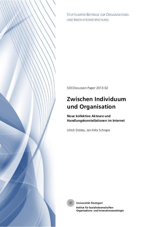 STUTTGARTER BEITRÄGE ZUR ORGANISATIONSUND INNOVATIONSFORSCHUNG  SOI Discussion Paper 2013-02  Zwischen Individuum und Orga...