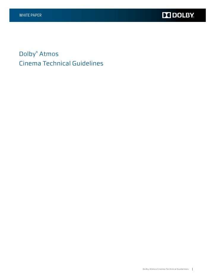WHITE PAPERDolby® AtmosCinema Technical Guidelines                              Dolby Atmos Cinema Technical Guidelines