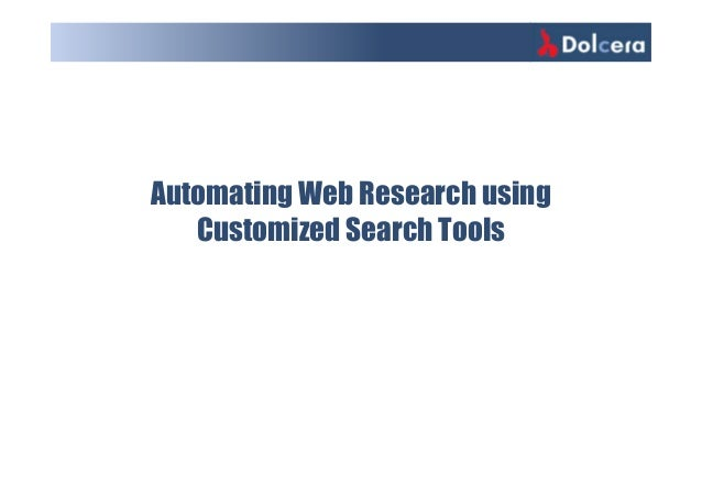 Automating Web Research using Customized Search Tools