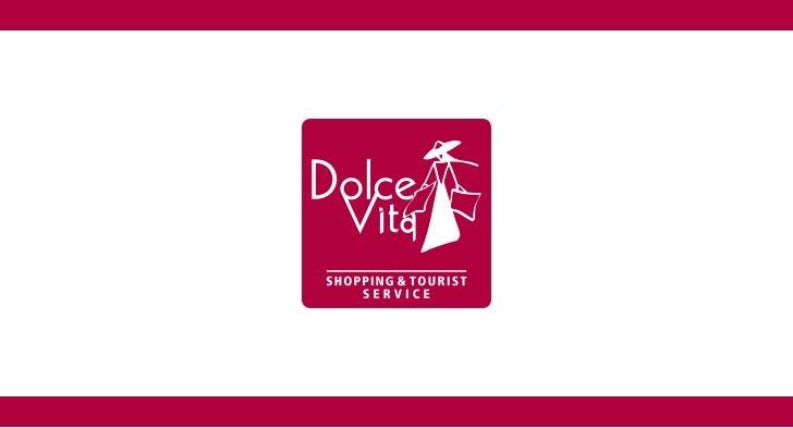 Presentazione    Dolce Vita è un'azienda leader nell'offerta         ogni prodotto, dal semplice transfer aero-    di serv...
