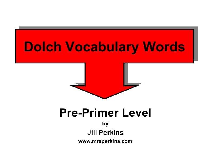 Dolch Vocabulary Words Pre-Primer Level by Jill Perkins www.mrsperkins.com