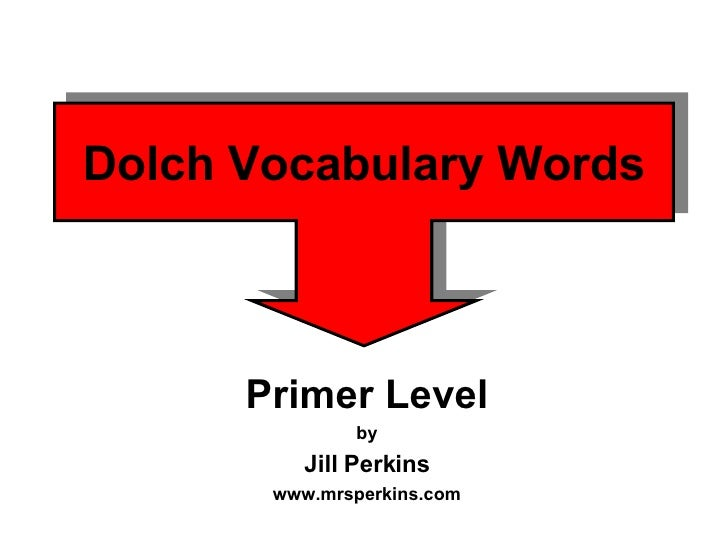 Dolch Vocabulary Words Primer Level by Jill Perkins www.mrsperkins.com