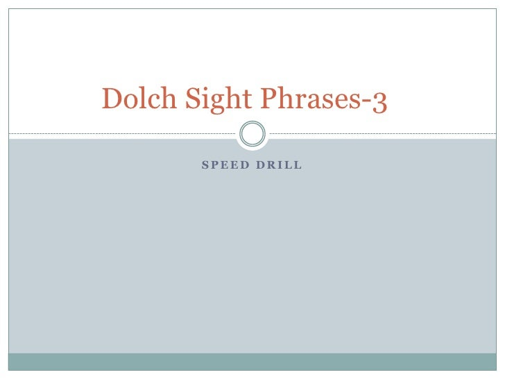 Speed Drill<br />Dolch Sight Phrases-3	<br />