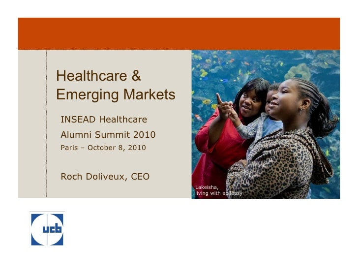 Healthcare & Emerging Markets INSEAD Healthcare Alumni Summit 2010 Paris – October 8, 2010    Roch Doliveux, CEO          ...