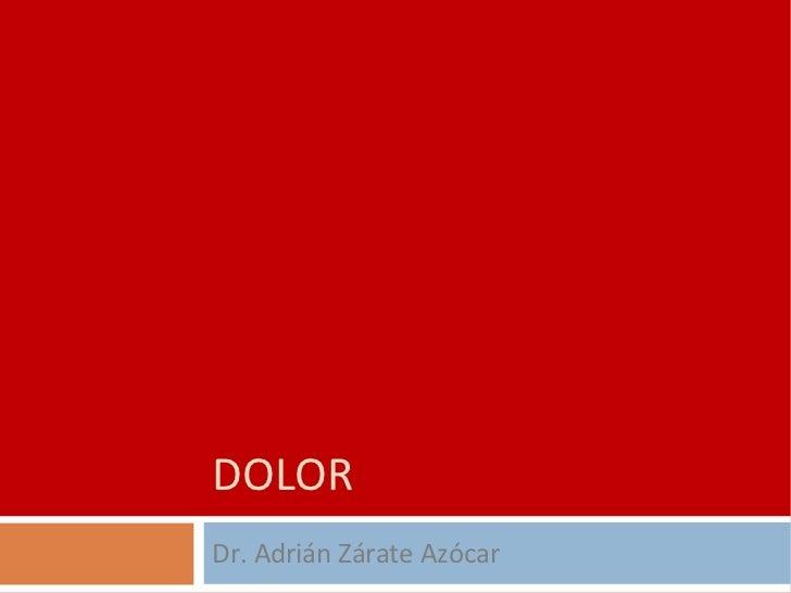 DOLOR Dr. Adrián Zárate Azócar