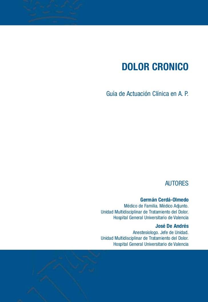 DOLOR CRONICO   Guía de Actuación Clínica en A. P.                                   AUTORES                      Germán C...