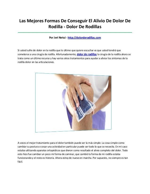 Las Mejores Formas De Conseguir El Alivio De Dolor DeRodilla - Dolor De Rodillas__________________________________________...