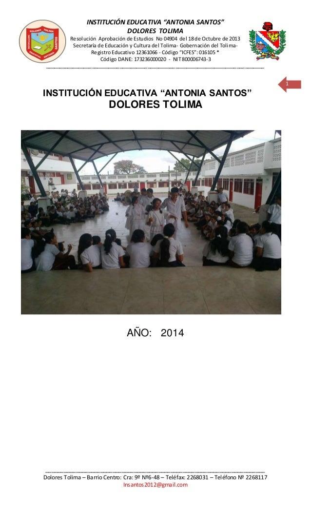 """INSTITUCIÓN EDUCATIVA """"ANTONIA SANTOS""""  DOLORES TOLIMA  Resolución Aprobación de Estudios No 04904 del 18 de Octubre de 20..."""