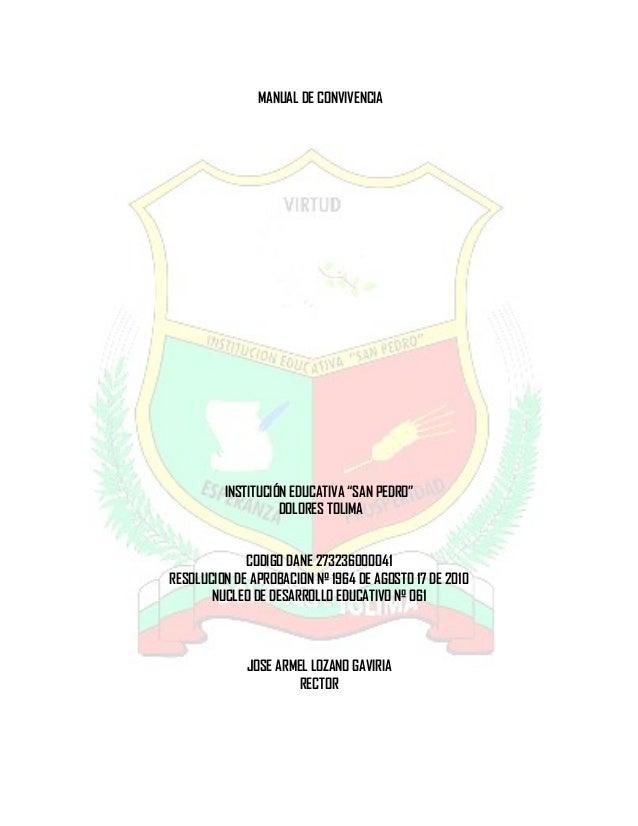 "MANUAL DE CONVIVENCIA  INSTITUCIÓN EDUCATIVA ""SAN PEDRO""  DOLORES TOLIMA  CODIGO DANE 273236000041  RESOLUCION DE APROBACI..."