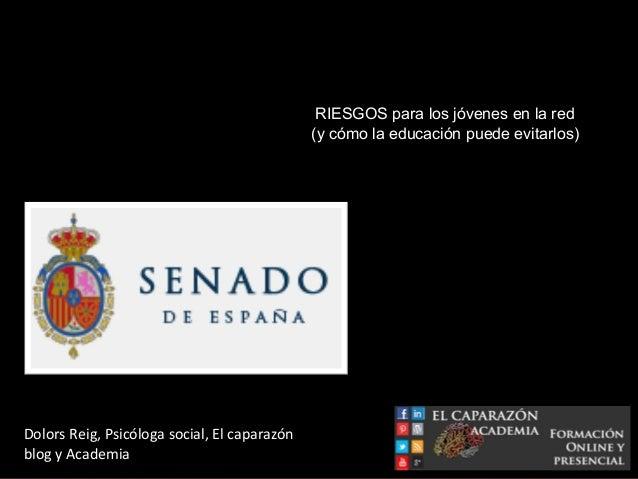 Dolors Reig, presentación Riesgos jóvenes en la red (Senado Español)