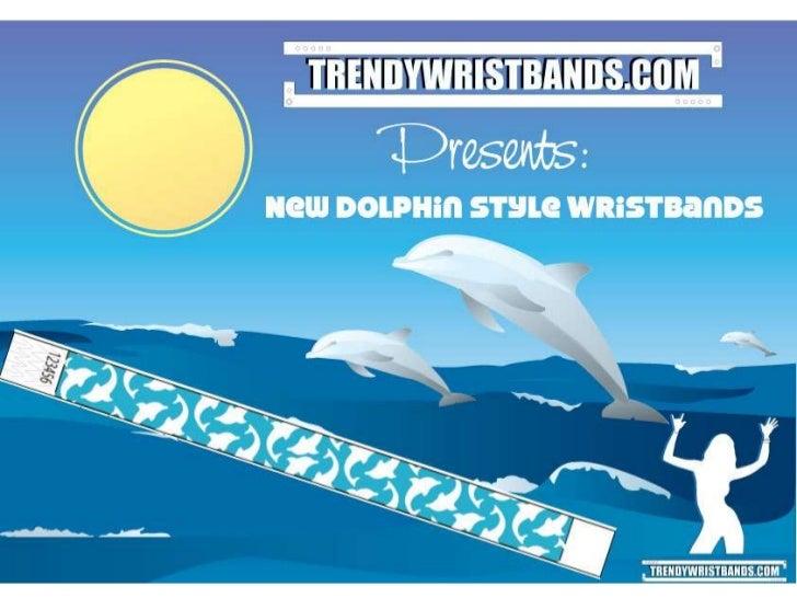 Dolphin wristbands ppt for slideshare