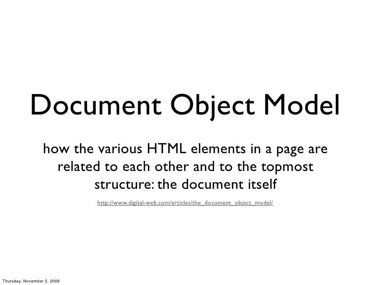 Document Object Model                   how the various HTML elements in a page are                     related to each ot...