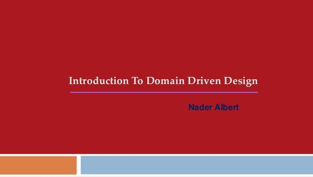 Introduction To Domain Driven Design Nader Albert