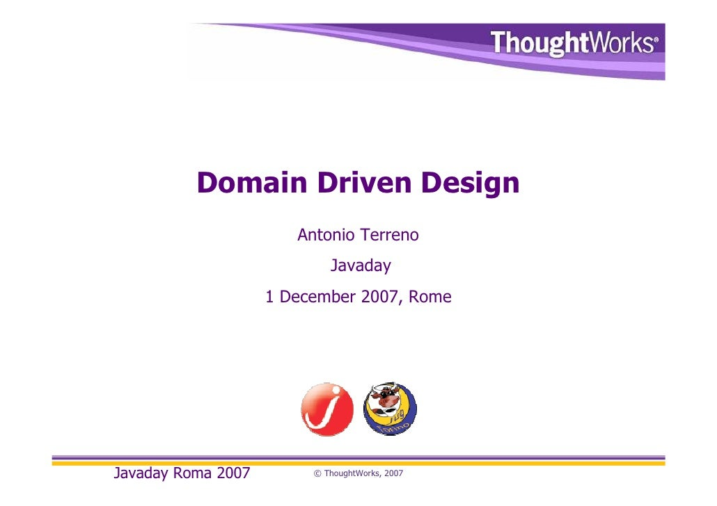 Domain Driven Design                        Antonio Terreno                             Javaday                     1 Dece...