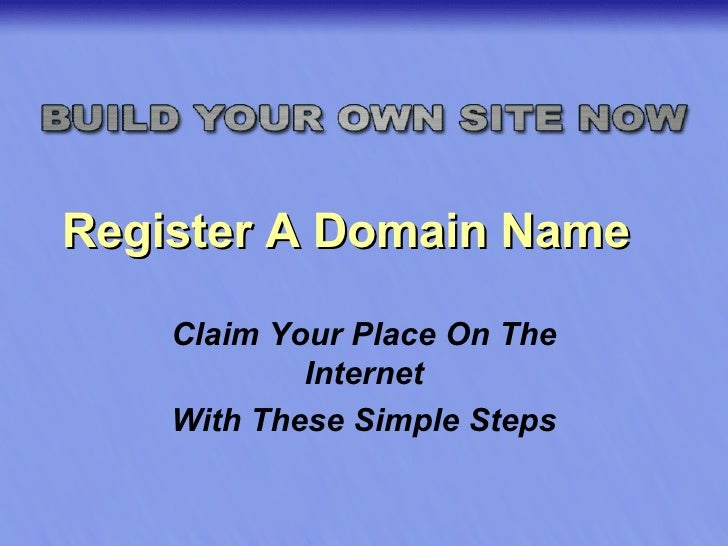 Register A Domain Name Claim Your Place On The Internet With These Simple Steps