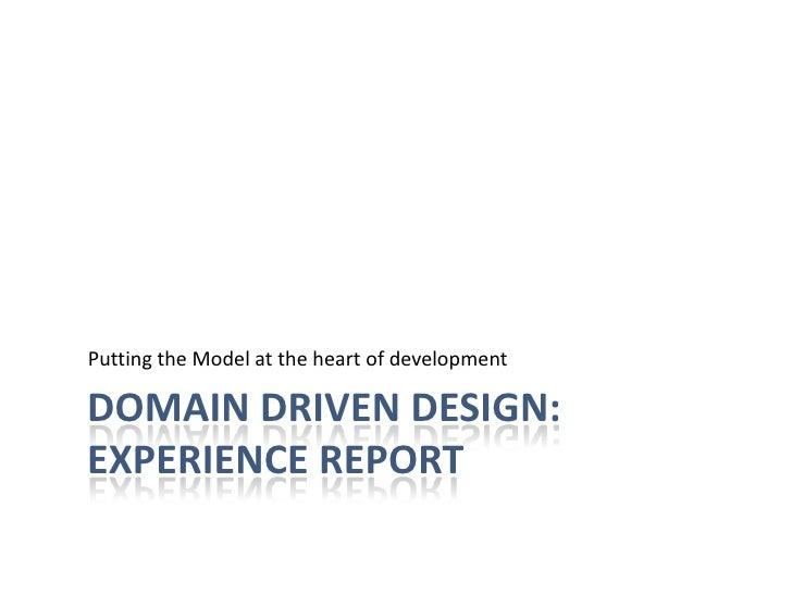 Domain Driven Design Experience Report