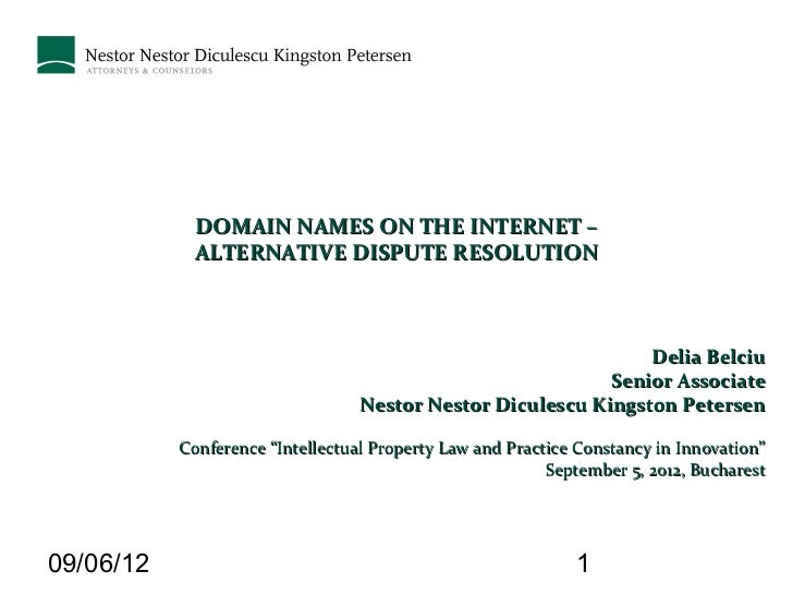 DOMAIN NAMES ON THE INTERNET –             ALTERNATIVE DISPUTE RESOLUTION                                                 ...