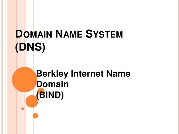 Domain Name System (DNS)<br />Berkley Internet Name Domain<br />(BIND)<br />