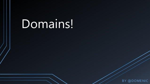 Domains!