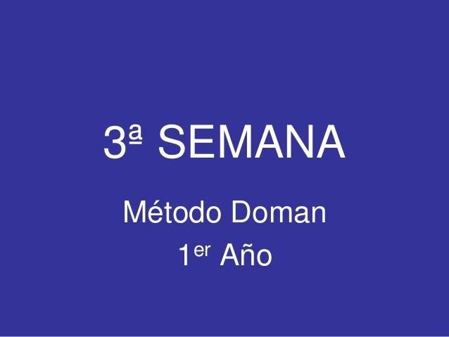 Método Doman - Semana 3 (Primer año)