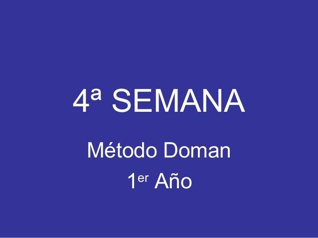 Método Doman - Semana 4 (Primer año)