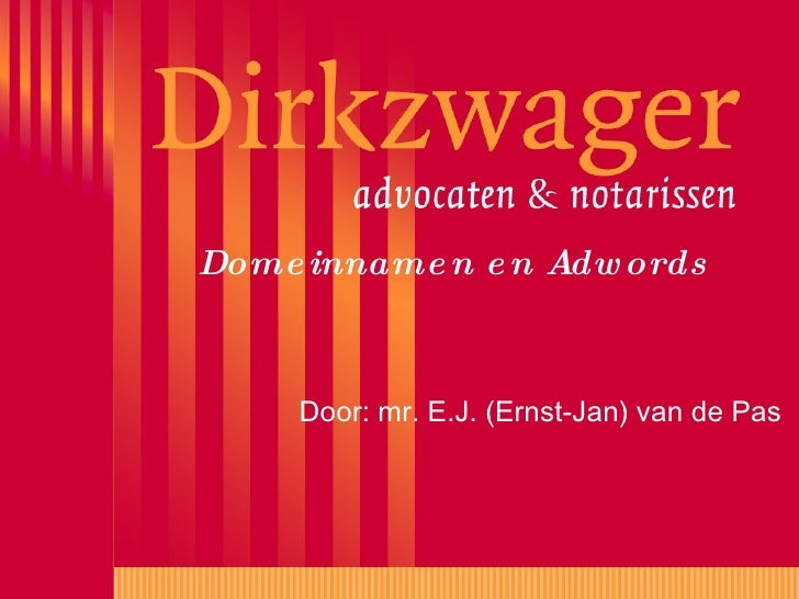 Dome inname n e n Adw ords         Door: mr. E.J. (Ernst-Jan) van de Pas