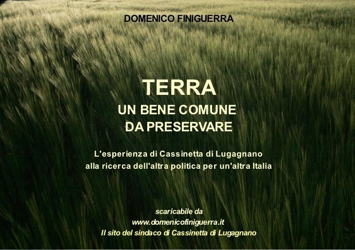 DOMENICO FINIGUERRA  Domenico Finiguerra                                         TERRA, UN BENE COMUNE DA PRESERVARE      ...