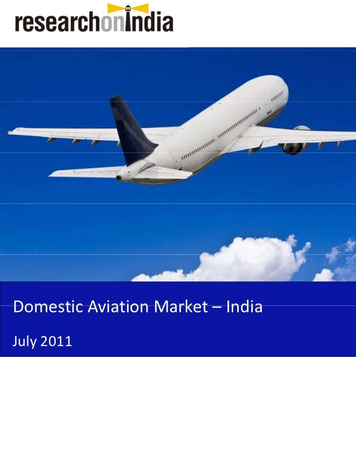 Domestic Aviation Market – India Domestic Aviation Market IndiaJuly 2011