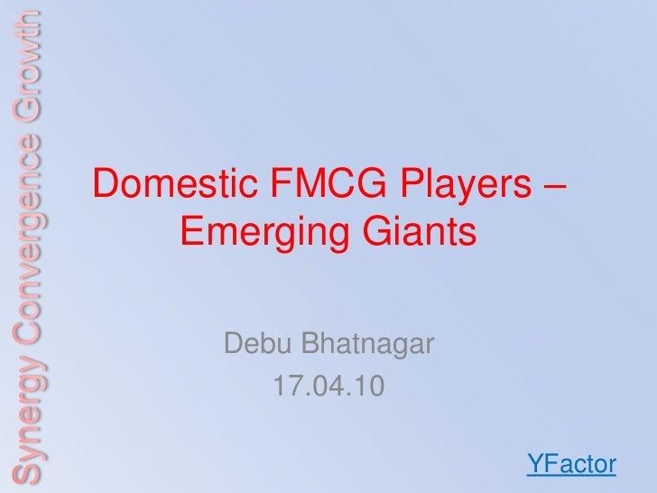 Domestic Fmcg Players   Emerging Giants