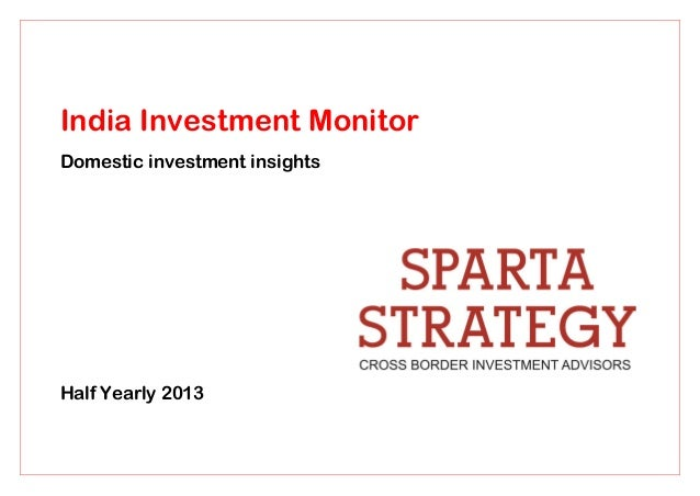 India Investment Monitor Domestic investment insights Half Yearly 2013