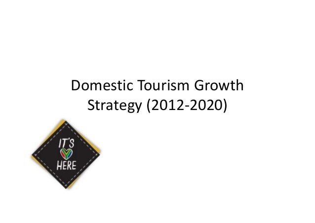 Domestic Tourism Growth Strategy (2012-2020)