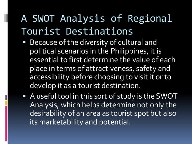 destination swot analysis Beginning by performing a swot analysis, business owners can learn more about the firm's external factors by doing pest, steep and steeple analysis.