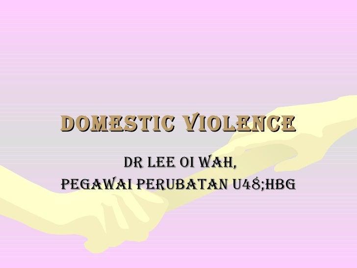 DOMESTIC VIOLENCE DR LEE OI WAH, PEGAWAI PERUBATAN U48;HBG
