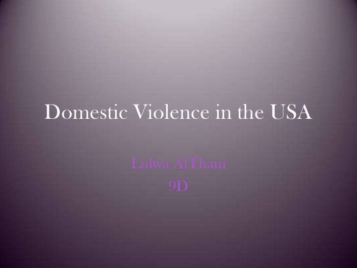 Domestic Violence in the USA<br />Lulwa AlThani<br />9D<br />