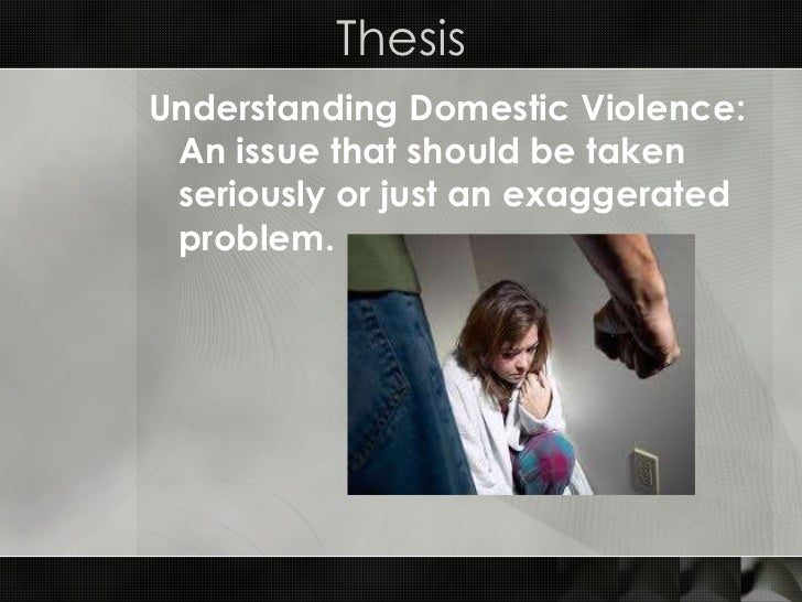 thesis to domistic voilance Swedish university essays about thesis on domestic violence search and download thousands of swedish university essays full text free.